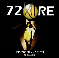 72 ore iniziativa xii edizioni